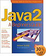 Java 2: A Beginner's Guide