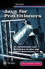 Java for Practitioners : An Introduction and Reference to Java and Object Orientation (Practitioner Series)
