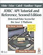 JDBC(TM) API Tutorial and Reference: Universal Data Access for the Java(TM) 2 Platform